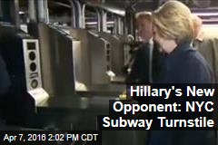 Hillary's New Opponent: NYC Subway Turnstile