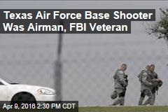 Texas Air Force Base Shooter Was Airmen, FBI Veteran