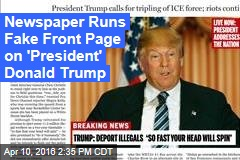 Newspaper Runs Fake Front Page on 'President' Donald Trump