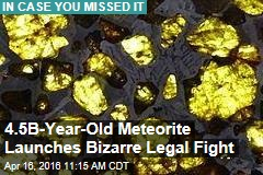 4.5B-Year-Old Meteorite Launches Bizarre Legal Fight