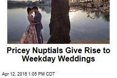 Pricey Nuptials Give Rise to Weekday Weddings