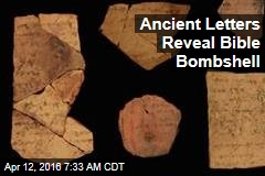 Ancient Letters Reveal Bible Bombshell
