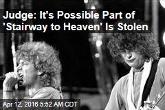 Judge: It's Possible Part of 'Stairway to Heaven' Is Stolen