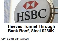 Thieves Tunnel Through Bank Roof, Steal $280K