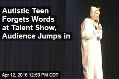Autistic Teen Forgets Words at Talent Show, Audience Jumps in