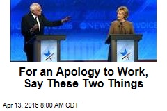 For an Apology to Work, Say These Two Things