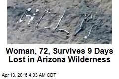 Woman, 72, Survives 9 Days Lost in Arizona Wilderness