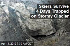 Skiers Survive 4 Days Trapped on Stormy Glacier