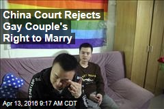 China Court Rejects Gay Couple's Right to Marry