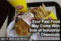 Your Fast Food May Come With Side of Industrial Chemicals