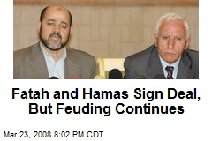 Fatah and Hamas Sign Deal, But Feuding Continues