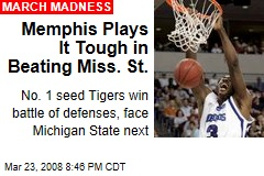 Memphis Plays It Tough in Beating Miss. St.