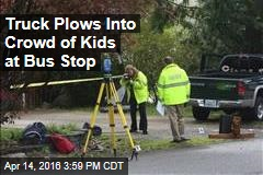 Truck Plows Into Crowd of Kids at Bus Stop