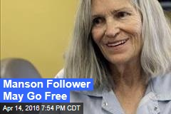 Manson Follower May Go Free