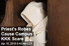 Priest's Robes Cause Campus KKK Scare