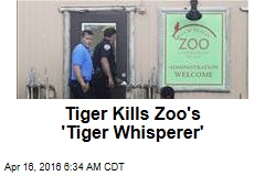 Tiger Kills Zoo's 'Tiger Whisperer'