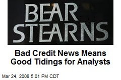 Bad Credit News Means Good Tidings for Analysts
