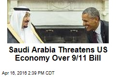Saudi Arabia Threatens US Economy Over 9/11 Bill