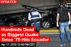 Biggest Quake Since '79 Hits Ecuador
