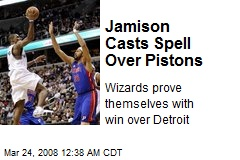 Jamison Casts Spell Over Pistons