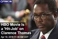 HBO Movie Is a 'Hit-Job' on Clarence Thomas