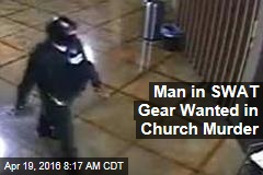Man in SWAT Gear Wanted in Church Murder