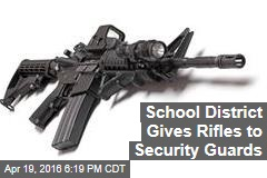 School District Gives Rifles to Security Guards