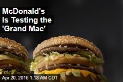 McDonald's Is Testing Bigger, Smaller Macs