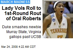 Lady Vols Roll to 1st-Round Rout of Oral Roberts