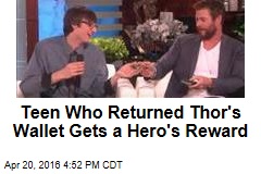 Teen Who Returned Thor's Wallet Gets a Hero's Reward