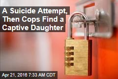 Woman Tries to Kill Self, Cops Find Locked-Up Daughter