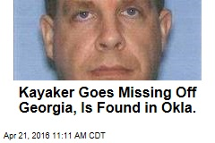 Kayaker Goes Missing Off Georgia, Is Found in Okla.