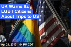 UK Warns Its LGBT Citizens About Trips to US