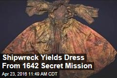 Shipwreck Yields Dress From 1642 Secret Mission