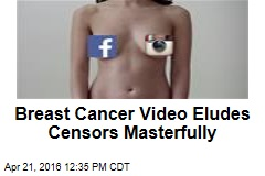 Breast Cancer Video Eludes Censors Masterfully