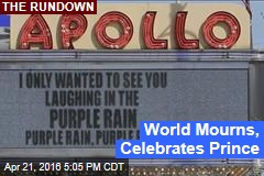 World Mourns, Celebrates Prince