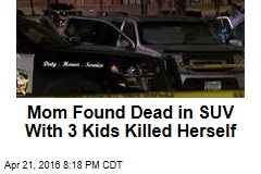 Mom Found Dead in SUV With 3 Kids Killed Herself