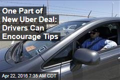 One Part of New Uber Deal: Drivers Can Encourage Tips