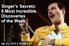 Singer's Secrets: 5 Most Incredible Discoveries of the Week