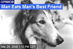 Man Eats Man's Best Friend