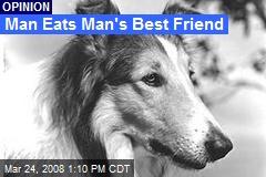 Man Eats Man's Best Friend