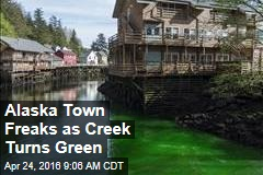Alaska Town Freaks as Creek Turns Green