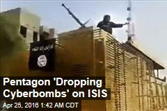 Pentagon 'Dropping Cyberbombs' on ISIS