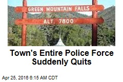 Town's Entire Police Force Suddenly Quits