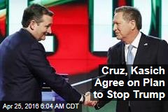 Cruz, Kasich Cut Deal to Stop Trump