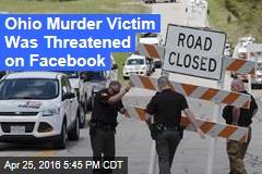 Ohio Murder Victim Was Threatened on Facebook