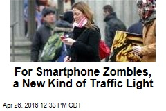 For Smartphone Zombies, a New Kind of Traffic Light