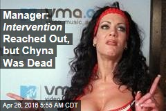 Manager: Intervention Reached Out, but Chyna Was Dead