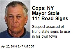 Cops: NY Mayor Stole 111 Road Signs