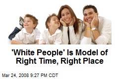 'White People' Is Model of Right Time, Right Place